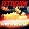 FettiChini Ft Yung Litey-Money Money Money Prod. By Stack$ O Money