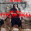 BossTrilla - Type Of Nigga #TSK #G4L #5100