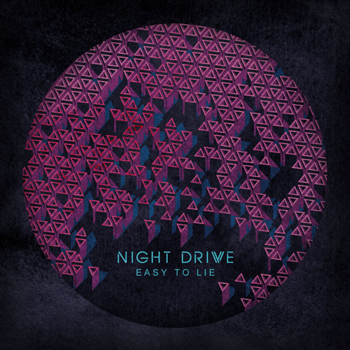 Night Drive - Easy To Lie (Original Mix)