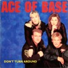Ilman Aguz - Don't Turn Around (Ace Of Base)