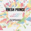 Soprano - Fresh Prince (Nadmiar & VocalTeknix Remix)