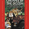 Cheaper By the Dozen by Frank B. Gilbreth, read by Dana Ivey, Ernestine Gilbreth Carey
