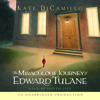 The Miraculous Journey of Edward Tulane by Kate DiCamillo, read by Judith Ivey