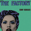 Benny Rodrigues Podcast, The Factory @ Radion mp3