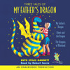 Three Tales of My Father's Dragon by Ruth Stiles Gannett, read by Robert Serva