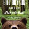 A Walk in the Woods by Bill Bryson, read by Bill Bryson
