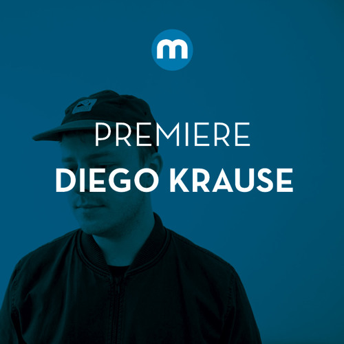 Premiere: Diego Krause 'Right About Now'