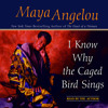 I Know Why the Caged Bird Sings by Maya Angelou, read by Maya Angelou