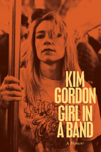 Kim Gordon, guitarist with Sonic Youth, talks about her memoir, Girl in a Band