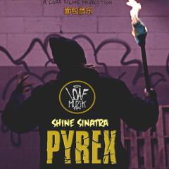 Shine Sinatra - Pyrex - Produced by King illa
