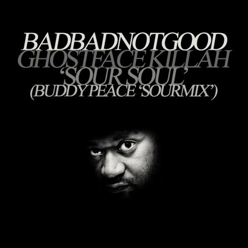 BADBADNOTGOOD & GHOSTFACE KILLA - Sour Soul (Buddy Peace 'Sourmix')