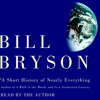 A Short History of Nearly Everything: Special Illustrated Edition by Bill Bryson, read by Bill Bryson