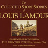 The Collected Short Stories of Louis L'Amour, Volume 1 by Louis L'Amour, read by John Bedford Lloyd