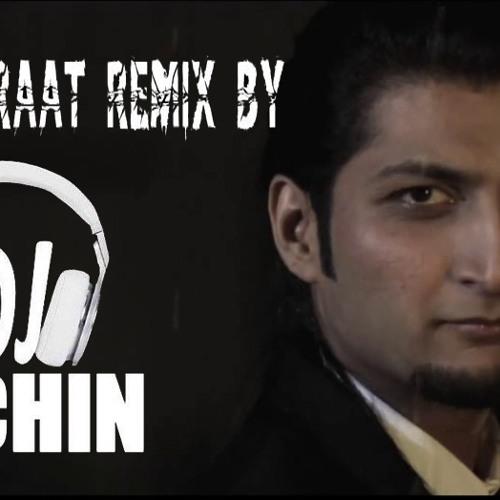 Adhi Adhi Raat Bilal Saeed Remix By DJ Sachin by DJ Sachin