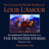The Collected Short Stories of Louis L'Amour, Volume 2 by Louis L'Amour, read by Jason Culp