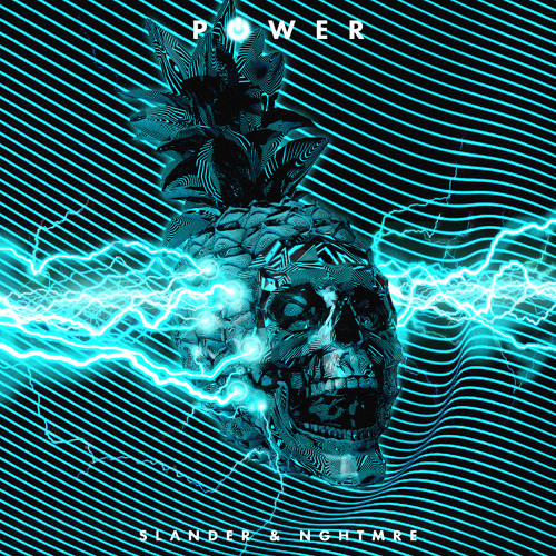 SLANDER & NGHTMRE - POWER