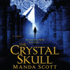 The Crystal Skull by Manda Scott, read by Susan Duerden