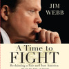 A Time to Fight by Jim Webb, read by Jim Webb