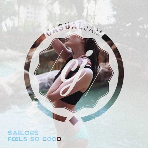 Sailors - Feels So Good (Out On Ultra)