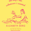 The Day I Ate Whatever I Wanted by Elizabeth Berg, read by Elizabeth Berg