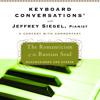 Keyboard Conversations®: The Romanticism of the Russian Soul by Jeffrey Siegel, read by Jeffrey Siegel