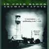 In Cold Blood by Truman Capote, read by Scott Brick