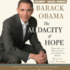 The Audacity of Hope by Barack Obama, read by Barack Obama