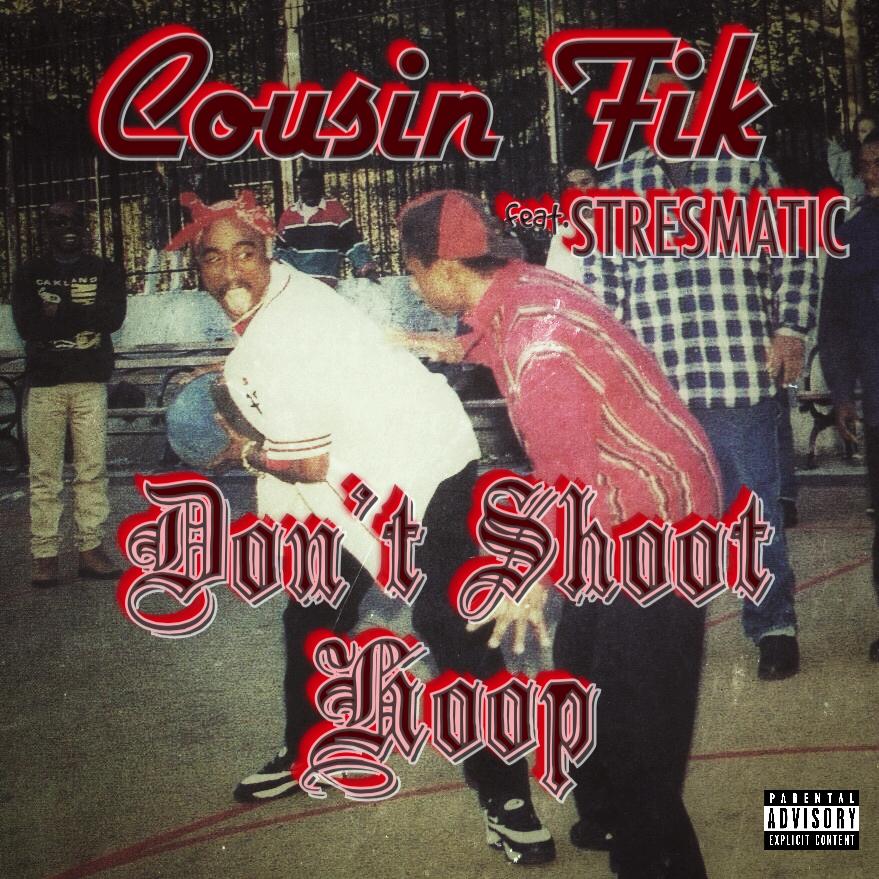 Cousin Fik ft. Stresmatic - Don't Shoot Hoop [Thizzler.com Exclusive]