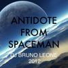 Antidote From Spaceman (DJ Bruno Leone Mashup) (2012 edit)
