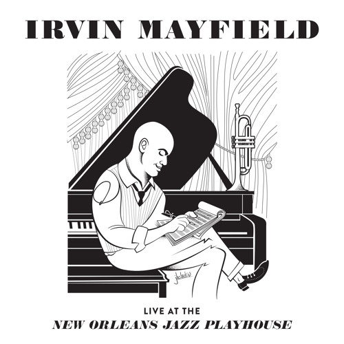 Irvin Mayfield - Live at the New Orleans Jazz Playhouse