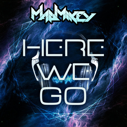 MadMikey - Here We Go