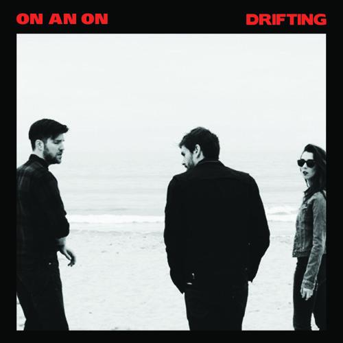 ON AN ON - Drifting