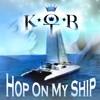 Hop On My Ship