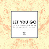 Let You Go ft. Great Good Fine Ok