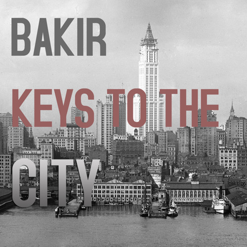 Bakir - Keys To The City (Clip)