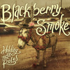 Blackberry Smoke - Lay It All On Me