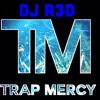 DJ R3D Trap Mercy Mix