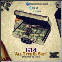 G14 All Type Of Shit *Preview From Built2Destroy*