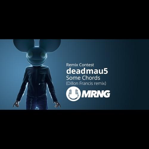 Deadmau5 Some Chords Dillon Francis Remix Mrng Remix Free