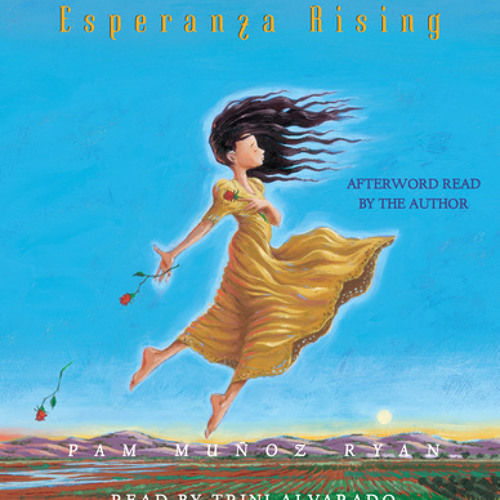 Esperanza Rising by Pam Munoz Ryan, read by Trini Alvarado