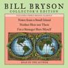 Bill Bryson Collector's Edition by Bill Bryson, read by Bill Bryson