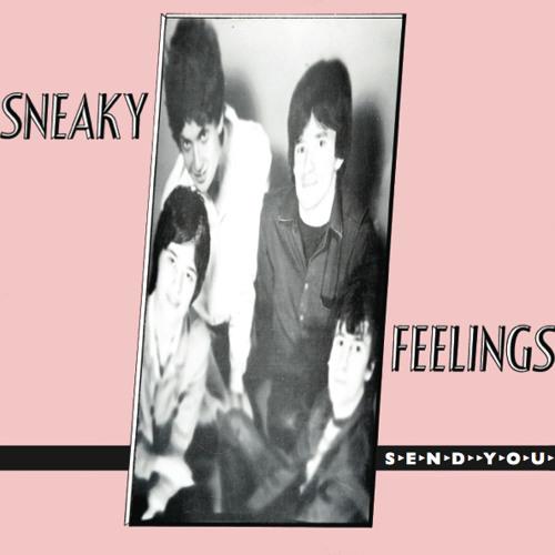 Sneaky Feelings - Send You