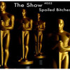 The Show #052 - Spoiled Bitches