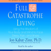 Full Catastrophe Living (Revised Edition) by Jon Kabat-Zinn, read by Jon Kabat-Zinn