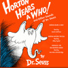 Horton Hears a Who and Other Sounds of Dr. Seuss by Dr. Seuss, read by Dustin Hoffman, Billy Crystal, Mercedes McCambridge
