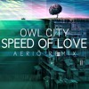 Owl City - Speed Of Love (Aerio Remix) | OUT NOW