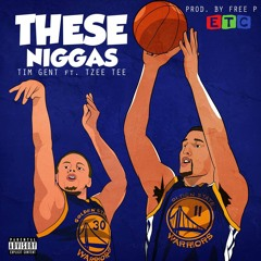 These Niggas ft. Tzee Tee (Prod. by Free P)