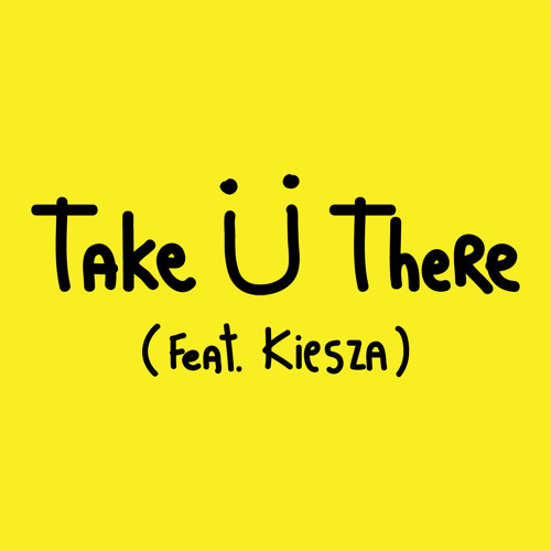 Kiesza - Take Ü There (Dj Hood Remix)
