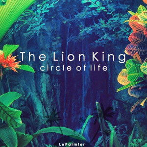 The Lion King - Circle Of Life (LePalmier Edit.) mp3