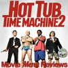 Movie Menu Reviews Hot Tub Time Machine 2